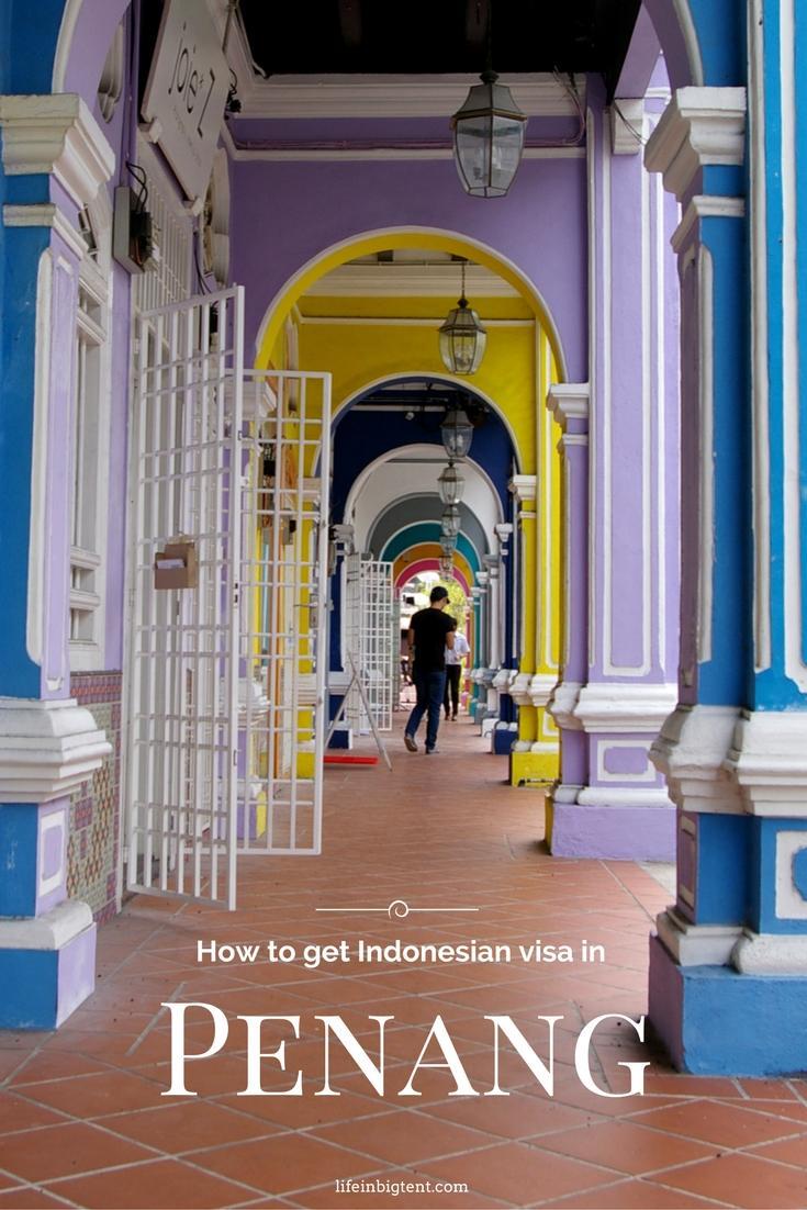 How to get Indonesian visa in Penang - Pinterest